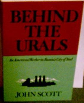 Behind the Urals: American Worker in Russia's City of Steel (Classics in Russian studies)