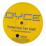 Dyce / Tomorrow Can Wait