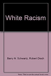 White Racism par Barry Schwartz