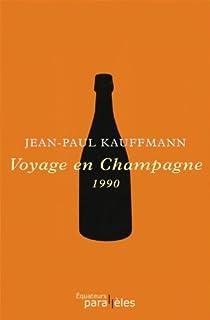Voyage en Champagne, 1990