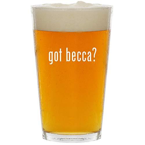 got becca? - Glass 16oz Beer Pint