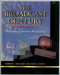 The Broadcast Century: A Biography of American Broadcasting by Focal Press