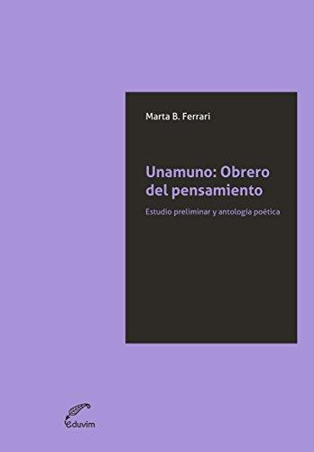 Unamuno: Obrero del pensamiento. Estudio preliminar y antología poético (JQKA) (Spanish
