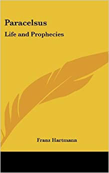 Paracelsus: Life and Prophecies