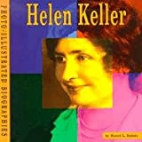 img - for Helen Keller: A Photo-Illustrated Biography (Photo-Illustrated Biographies) book / textbook / text book