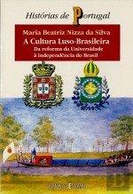 A CULTURA LUSO-BRASILEIRA- DA REFORMA DA UNIVERSIDADE A INDEPENDENCIA DO BRASIL
