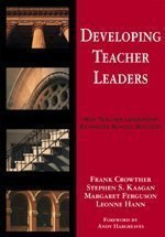 Developing Teacher Leaders: How Teacher Leadership Enhances School Success (Corwin Press) by Francis A. (Allan) Crowther (2002-04-08)