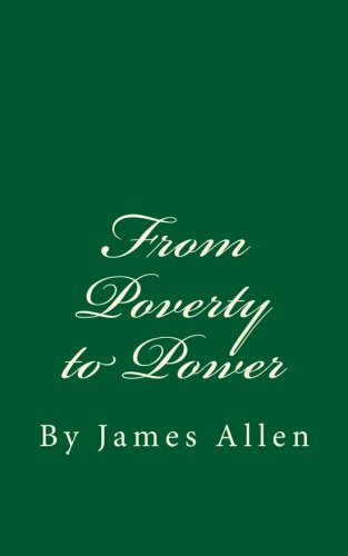 From Poverty to Power: By James Allen