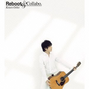 押尾コータロー / Reboot&Collabo.