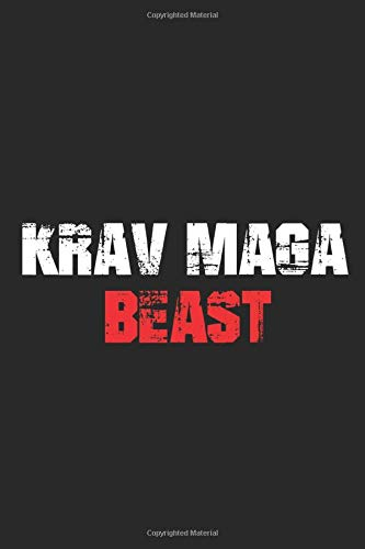 Krav Maga Beast: MMA Mixed Martial Arts Israeli Defense Military Gym Workout Training Notebook Journal Lined Wide Ruled Paper Planner 6x9 Inches 120 Pages Gift