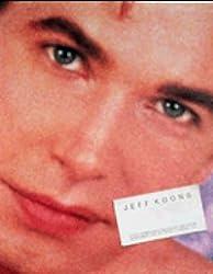 Jeff Koons: [tentoonstelling Stedelijk Museum Amsterdam, 28.11.1992-3.1.1993, Aarhus Kunstmuseum, January-February 1993, Staatsgalerie Stuttgart, 12.3-18.4.1993