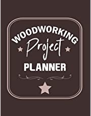 """Woodworking Project Planner: Great Notebook for Woodworkers & Carpenters to record all their Wood Working creations 