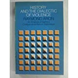 History and the Dialectic of Violence, Raymond Aron, 006131854X