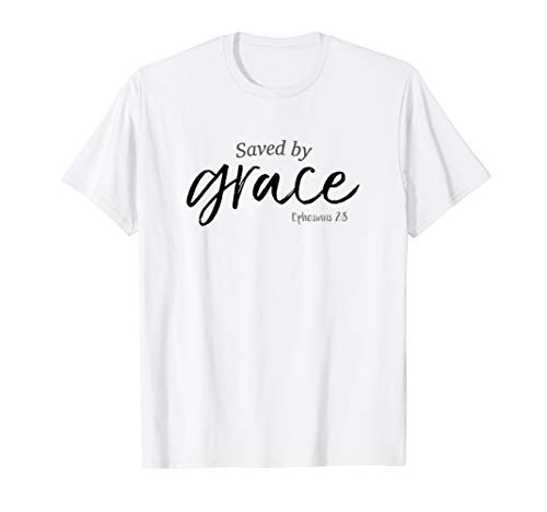 Saved By Grace Shirt Ephesians Scripture Christian Tee T-Shirt (Grace Womens Pink T-shirt)