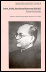 Letters, Articles, Speeches and Statements 1933-1937: Collected Works: Letters, Articles, Speeches and Statements, 1933-37 Vol 8 (Netaji: Collected Works)