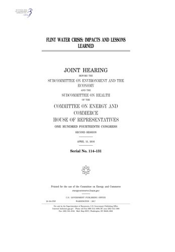 Books : Flint water crisis :impacts and lessons learned : joint hearing before the Subcommittee on Environment and the Economy and the Subcommittee on Health of the Committee on Energy and Commerce