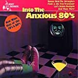 Into The Anxious 80'S
