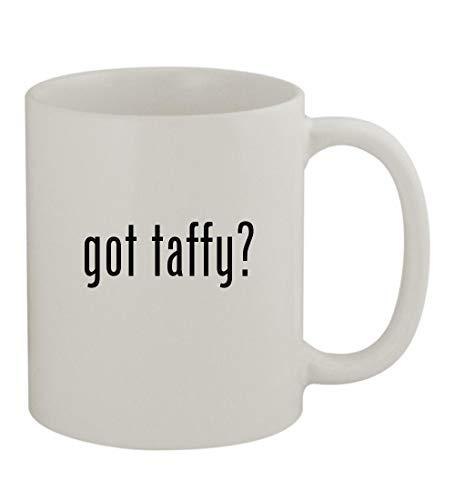 got taffy? - 11oz Sturdy Ceramic Coffee Cup Mug, White