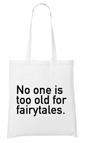 No One Is To Old For Fairytales Bag White
