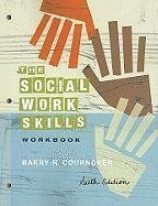 The Social Work Skills Workbook 6th (sixth) Edition by Cournoyer, Barry R. [2010]