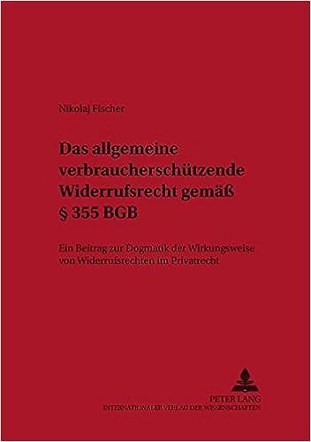 Das Allgemeine Verbraucherschützende Widerrufsrecht Gemäß 355 Bgb
