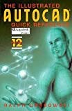 The Illustrated AutoCAD Quick Reference, Release 12, Grabowski, Ralph, 0827358393