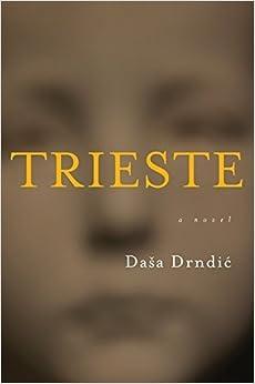 Book Trieste by Dasa Drndic (2014-01-14)