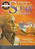 Houghton Mifflin Harcourt Social Studies Virginia: Student Edition Worktext 7-year Implementation Grade 5 United States History to 1865 2011 (Social Studies 2010-2012)