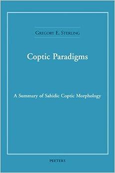 Coptic Paradigms: A Summary of Sahidic Coptic Morphology