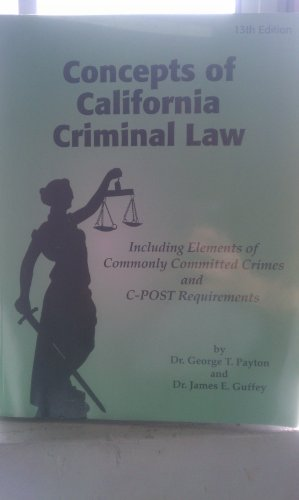 Concepts of California Criminal Law 13th Edition