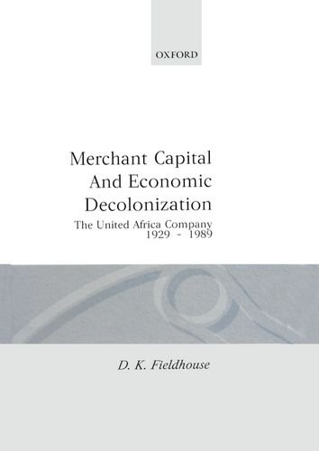 Merchant Capital and Economic Decolonization: The United Africa Company, 1929-1987 by Clarendon Press