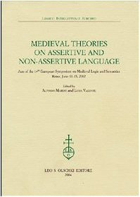 Medieval theories on assertive and non-assertive language. Acts of the 14th European Symposium on Medieval Logic and Semantics (Rome, June 11-15 2002) pdf epub