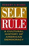 Self-Rule: A Cultural History of American Democracy