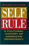 Self-Rule, Robert H. Wiebe, 0226895629