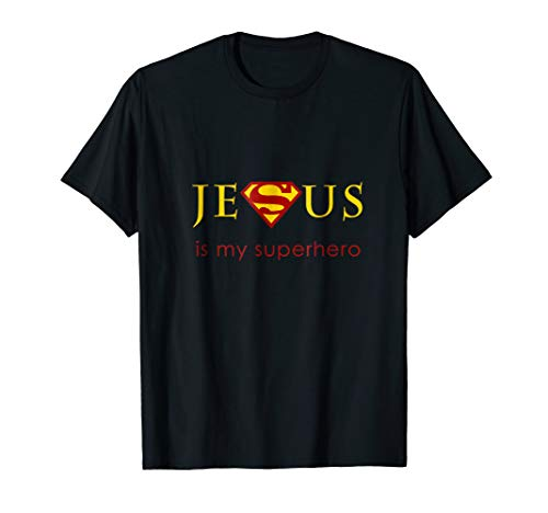 Jesus Is My Superhero T-Shirt -