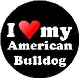 I Love my American Bulldog 1.25