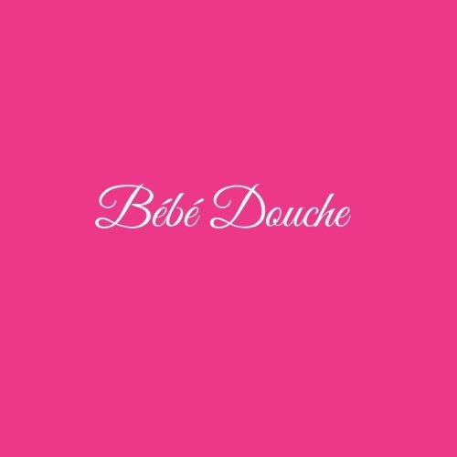 Bb Douche ....: Livre d'or Bb Douche Baby Shower pour fte de naissance 21 x 21 cm Accessoires decoration idee cadeau fte de naissance bb Couverture Rose (French Edition)