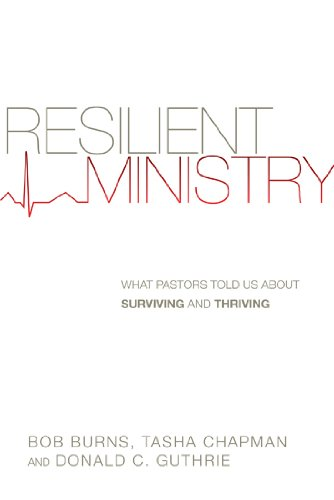 Resilient Ministry: What Pastors Told Us About Surviving and Thriving