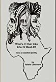 What's Yr Hair Like after U Wash It?, Valerie Lawrence, 0929917014