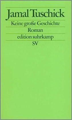Keine große Geschichte: Roman edition suhrkamp: Amazon.de: Jamal Tuschick:  Bücher