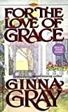 For the Love of Grace, Ginna Gray, 0786002069