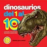 img - for Dinosaurios del 1 Al 10/ Dinosaurs from 1 to 10 (Ciencia Para Contar/ Science to Count) (Spanish Edition) book / textbook / text book