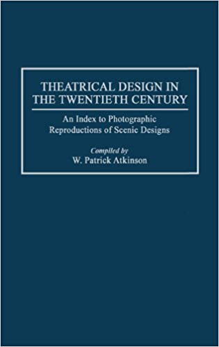 Book Theatrical Design in the Twentieth Century: An Index to Photographic Reproductions of Scenic Designs (Bibliographies and Indexes in the Performing Arts)