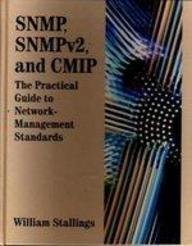Snmp, Snmpv2, and Cmip: The Practical Guide to Network-Management Standards