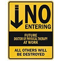 NO ENTERING FUTURE Doctor Of Physical Therapy AT WORK - Occupations - Parking Sign [ Decorative Novelty Sign Wall Plaque ]