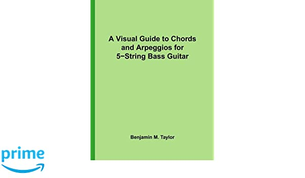A Visual Guide to Chords and Arpeggios for 5-String Bass Guitar: A ...
