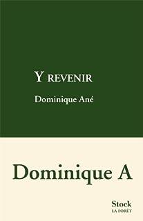Y revenir, Ané, Dominique