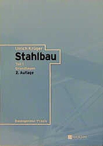 Stahlbau, 2. Aufl., 2 Bde., Bd.1, Grundlagen (Bauingenieur-Praxis)