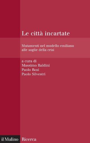 Le città incartate: Mutamenti nel modello emiliano alle soglie della crisi (Il Mulino/Ricerca) (Italian Edition)
