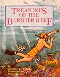 Treasures of the Barrier Reef, Geoffrey T. Williams, 0843119411